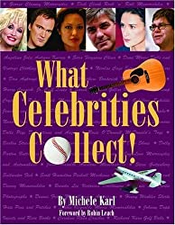 What Celebrities Collect! by Michele Karl (2006-09-01)