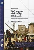 Nel segno dei tempi. Con Atlante geopolitico-Extrakit-Openbook. Per le Scuole superiori. Con e-book. Con espansione online: 1
