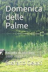 Idea Regalo - Domenica delle Palme: raccolta di emozioni, 2009-2017