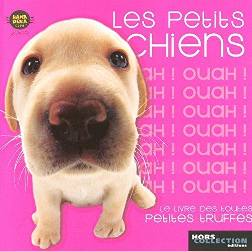 Les petits chiens : Le livre des toutes petites truffes par Morita Yoneo