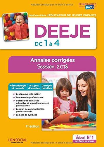DEEJE, diplôme d'Etat d'éducateur de jeunes enfants, DC 1 à 4 : Annales corrigées