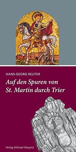 Auf den Spuren von St. Martin durch Trier