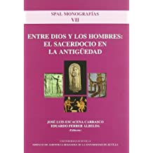 Entre Dios y los Hombres: el sacerdocio en el Mundo Antiguo (Monografías. Revista Spal)