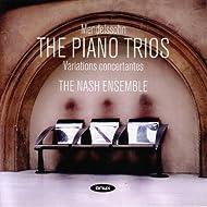 Mendelssohn - The Piano Trios; Variations Concertantes
