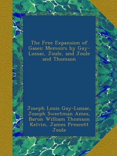 The Free Expansion of Gases: Memoirs by Gay-Lussac, Joule, and Joule and Thomson