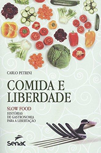 comida-e-liberdade-slow-food-historias-de-gastronomia-para-a-libertacao-em-portuguese-do-brasil