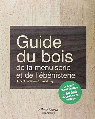 Guide du bois de la menuiserie et de l'ebenisterie