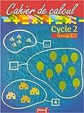 Cahier de calcul, cycle 2, niveau 1...