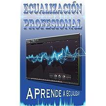 ECUALIZACION PROFESIONAL (TECNICHE MIXING E MASTERING Vol. 2) (Italian Edition)