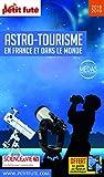 Guide de l'Astro-Tourisme en France et dans le Monde 2018 Petit Futé
