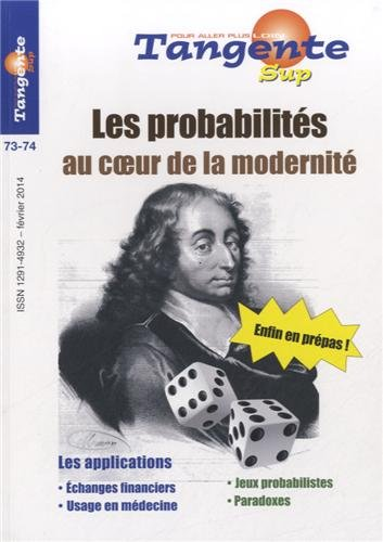 Tangente, N° 73-74, février 2014 : Les probabilité au coeur de la modernité par Gilles Cohen, Collectif