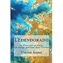 L'Edendorado: De l'Histoire au Futur, Un voyage poétique dans l'avenir
