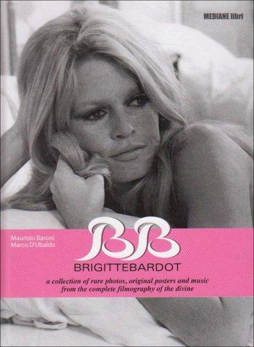B.B. Brigitte Bardot. Con CD Audio. Ediz. italiana, inglese e francese