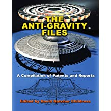 The Anti-gravity Files: A Compilation of Patents and Reports