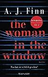 The Woman in the Window - Was hat sie wirklich gesehen?: Thriller - Der New-York-Times-Bestseller
