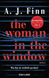 The Woman in the Window - Was hat sie wirklich gesehen?: Thriller - Der New-York-Times-Bestseller