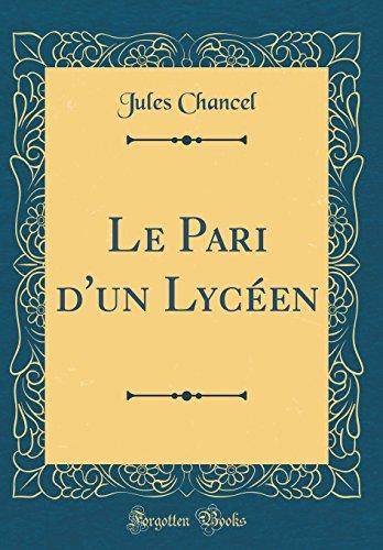 Le Pari D'Un Lyceen (Classic Reprint)