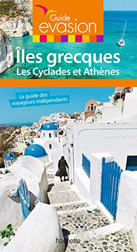 Guide Evasion Îles Grecques - Îles Cyclades et Athènes