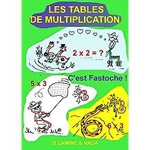 LES TABLES DE MULTIPLICATION. C'est Fastoche ! (French Edition)
