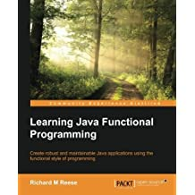 Learning Java Functional Programming by Richard M Reese (2015-10-14)