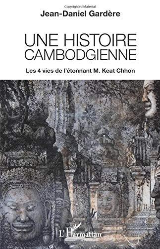 Une histoire cambodgienne par Jean-Daniel Gardère