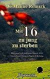 Mit 16 zu jung zu sterben: Kriegstagebuch Ardennen-Offensive 1944 /Battle of the bulge