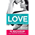 Love. Un incredibile incontro (LOVE Series Vol. 3)