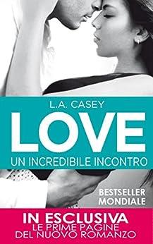 Love. Un incredibile incontro (LOVE Series Vol. 3) di [Casey, L.A.]