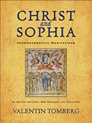 Christ and Sophia: Anthroposophic Meditations on the Old Testament, New Testament, and Apocalypse