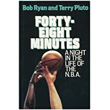 Forty-Eight Minutes: A Night in the Life of the Nba