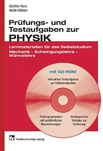Prüfungs- und Testaufgaben zur Physik: Lernmaterialien für das Selbststudium. Mechanik – Schwingungslehre – Wärmelehre