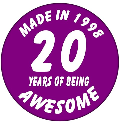 20th Birthday Badge - Made in 1998-20 Years of Being Awesome