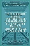 Telecharger Livres Les 25 techniques LEGALES d optimisation de la remuneration et de la protection sociale du dirigeant en 2018 Version noir et blanc (PDF,EPUB,MOBI) gratuits en Francaise