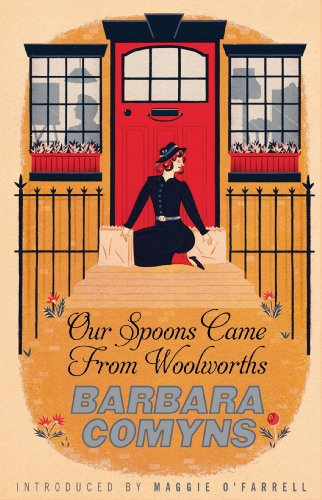 our-spoons-came-from-woolworths-a-virago-modern-classic-virago-modern-classics-book-105-english-edit