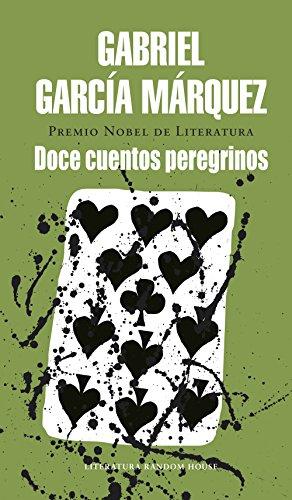 Doce cuentos peregrinos por Gabriel García Márquez