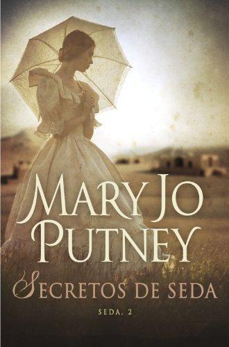 Secretos de seda (Seda 2) por Mary Jo Putney