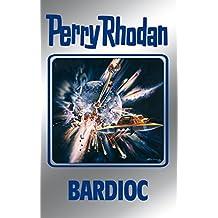 """Perry Rhodan 100: Bardioc (Silberband): 7. Band des Zyklus """"Bardioc"""" (Perry Rhodan-Silberband)"""