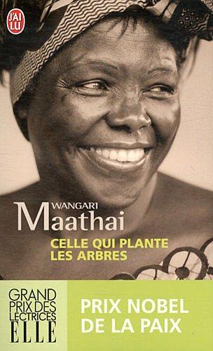 Celle qui plante les arbres par Wangari Maathai