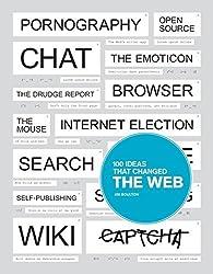 100 Ideas that Changed the Web by Jim Boulton (2014-08-19)