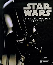 STAR WARS L'ENCYCLOPEDIE ABSOL