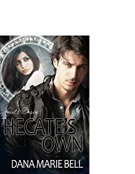 Hecate's Own (Heart's Desire) by Dana Marie Bell (2014-04-01)