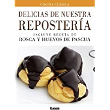 Delicias de nuestra reposteria / Our Pastry Delights