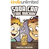 Soda Can Time Machine (a hilarious adventure for children ages 9-12)