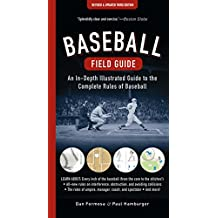 Baseball Field Guide: An In-Depth Illustrated Guide to the Complete Rules of Baseball (English Edition)