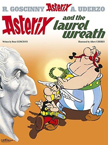Asterix and the Laurel Wreath: Album 18 por René Goscinny