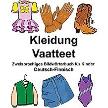 Deutsch-Finnisch Kleidung/Vaatteet Zweisprachiges Bildwörterbuch für Kinder (FreeBilingualBooks.com)