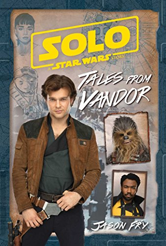 Solo: A Star Wars Story: Tales from Vandor por Jason Fry