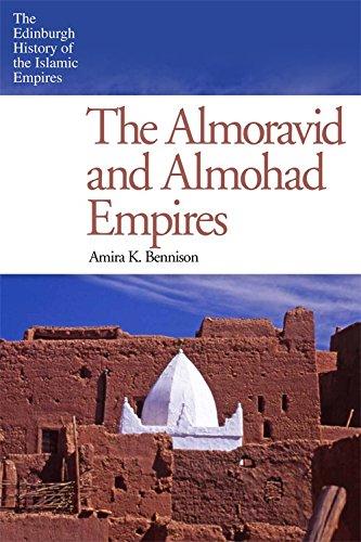 The Almoravid and Almohad Empires (Edinburgh History of the Islamic Empires) por Amira K. Bennison