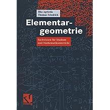 Elementargeometrie: Fachwissen für Studium und Mathematikunterricht