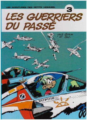Les Petits Hommes,  tome 3, Les guerriers du pass�...